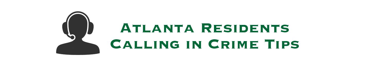 Atlanta, GA Residents Call in Crime Tips
